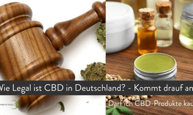 Ist CBD Legal in Deutschland? kommt drauf an! Update CANNIBIDIOL (CBD) 2020